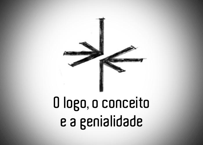 O logo, o conceito e a genialidade