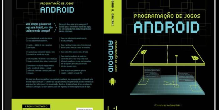 Lançado livro que ensina tudo o que é preciso para você criar seu primeiro jogo em Android
