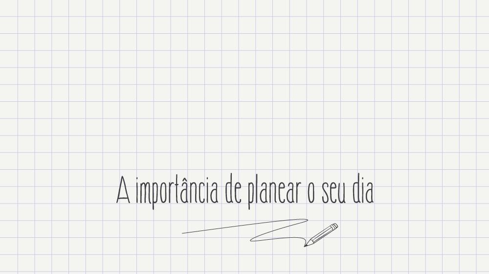 34_A-importância-de-planear-o-seu-dia